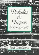 Cover of: Preludes & fugues | Frederick H. Candelaria