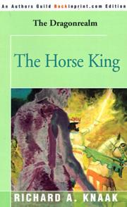 Cover of: The Horse King (Dragonrealm) | Richard A. Knaak