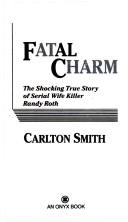 Cover of: Fatal charm | Carlton Smith