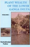 Cover of: Plant wealth of the lower Ganga Delta