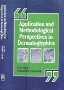 Cover of: Application and methodological perspectives in dermatoglyphics by edited by R.S. Bali and Ramesh Chaube.