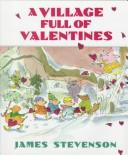 Cover of: A village full of valentines | Stevenson, James