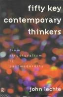 Cover of: Fifty key contemporary thinkers | John Lechte