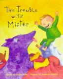 Cover of: The trouble with Mister | Debra Keller