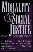 Cover of: Morality and social justice | James P. Sterba ... [et al.].
