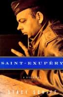 Cover of: Saint-Exupéry: a biography