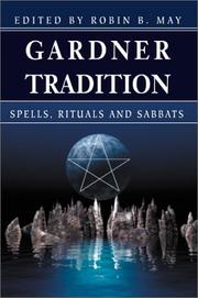 Cover of: Gardner Tradition: Spells, Rituals and Sabbats