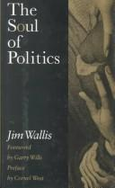 Cover of: The soul of politics: A Practical and Prophetic Vision for Change