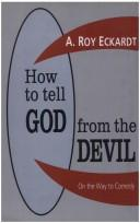 Cover of: How to tell God from the Devil | A. Roy Eckardt