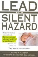 Cover of: Lead is a silent hazard | Richard M. Stapleton
