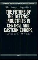 Cover of: Future of the defence industries in Central and Eastern Europe |