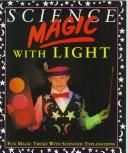 Cover of: Science magic with light | Chris Oxlade