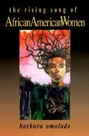 Cover of: The rising song of African American women | Barbara Omolade