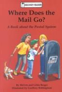 Cover of: Where does the mail go?: A Book About the Postal System (Discovery Readers)