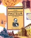 Cover of: Louis Pasteur and germs