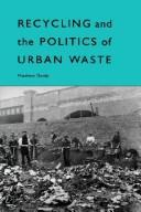 Recycling and the politics of urban waste by Matthew Gandy