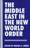 Cover of: The Middle East in the new world order |