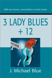 Cover of: 3 Lady Blues + 12 | J. Michael Blue