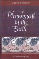 Cover of: Plenishment in the earth: an ethic of inclusion