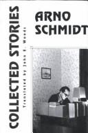 Cover of: The collected stories of Arno Schmidt
