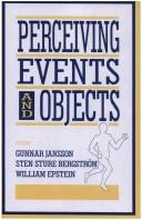 Cover of: Perceiving events and objects | edited by Gunnar Jansson, Sten Sture Bergström, William Epstein.