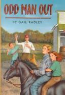 Cover of: Odd man out | Gail Radley