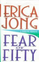 Fear of Fifty by Jong, Erica., Erica Jong