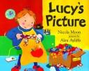 Cover of: Lucy's picture | Nicola Moon