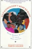 Cover of: Wild women don't wear no blues | edited and with an introduction by Marita Golden.