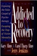 Cover of: Addicted recovery