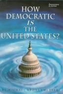 Cover of: How democratic is the United States?