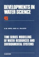 Cover of: Time series modelling of water resources and environmental systems | Keith W. Hipel