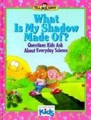 Cover of: What is my shadow made of?