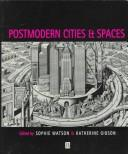 Cover of: Postmodern cities and spaces |