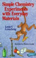 Cover of: Simple chemistry experiments with everyday materials | Louis V. Loeschnig