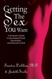 Cover of: Getting the Sex You Want | Sandra R. Leiblum