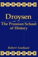 Cover of: Droysen and the Prussian school of history