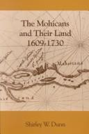 Cover of: The Mohicans and their land, 1609-1730
