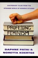 Cover of: Professing feminism | Daphne Patai