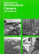 Cover of: Opportunities in horticulture careers | Jan Goldberg