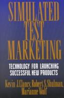 Simulated test marketing by Kevin J. Clancy