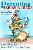 Cover of: Parenting tricks of the trade | Kathy Wall