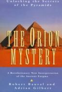 Cover of: The Orion mystery by Robert Bauval