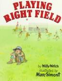 Cover of: Playing right field | Willy Welch