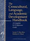 Cover of: The crosscultural, language, and academic development handbook | Lynne T. DiМЃaz-Rico