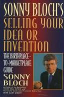 Cover of: Selling your idea or invention
