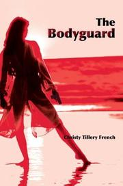 Cover of: The Bodyguard | Christy Tillery French