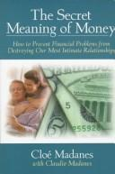 Cover of: The secret meaning of money