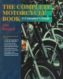 Cover of: The complete motorcycle book | Jim Bennett