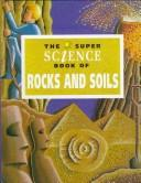 Cover of: The super science book of rocks and soils